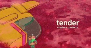 tender-creature-comforts-mobil-cihazlara-geldi